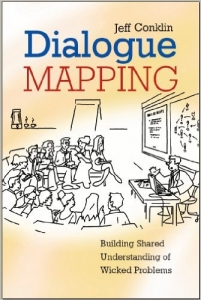Dialogue Mapping: Building a Shared Understanding of Wicked Problems