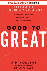 Good to Great: Why Some Companies Make the Leap … And Others Don't