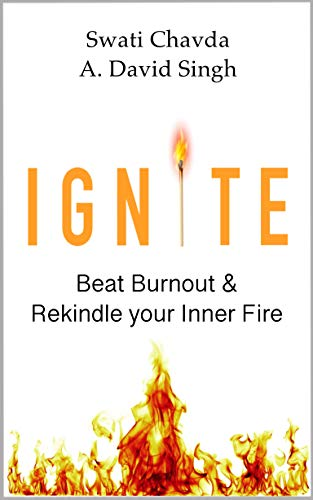 Ignite: Beat Burnout and Rekindle your Inner Fire