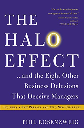 The Halo Effect: … and the Eight Other Business Delusions That Deceive Managers