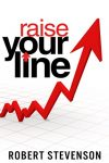 Raise Your Line: Success Is a Higher Line Mentality