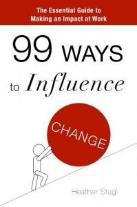 99 Ways to Influence Change