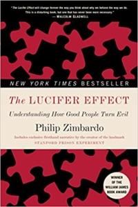 The Lucifer Effect: Understanding How Good People Turn Evil – Normal Evil