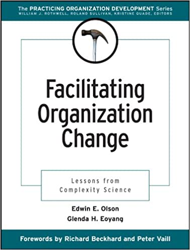 Facilitating Organization Change: Lessons from Complexity Science