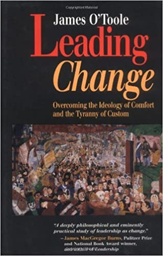 Leading Change: Overcoming the Ideology of Comfort and Tyranny of Custom