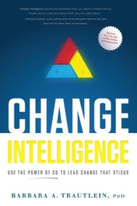 Change Intelligence: Using the Power of CQ to Lead Change That Sticks