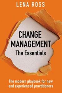 Change Management: The Essentials
