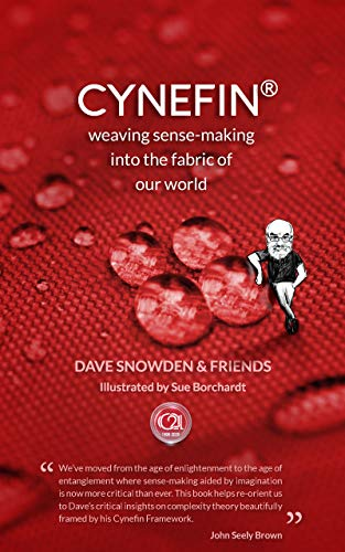 Cynefin: Weaving Sense-Making into the Fabric of Our World