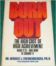 Burn-out: The High Cost of High Achievement