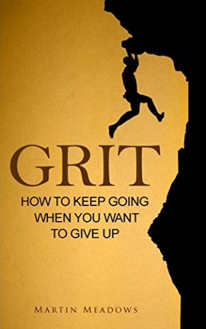 Grit-HowToKeepGoingWhenYouWantToGiveUp