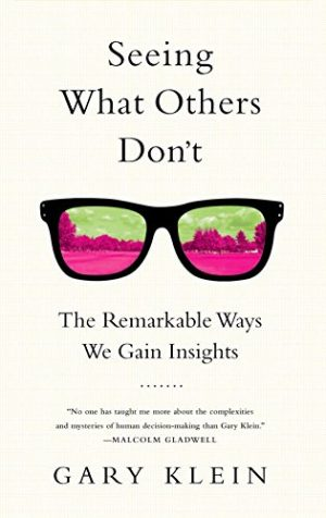 Seeing-What-Others-Dont-Remarkable-Ways-We-Gain-Insights