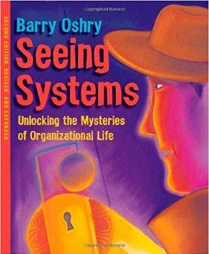 SeeingSystems-UnlockingTheMysteriesOfOrganizationalLife