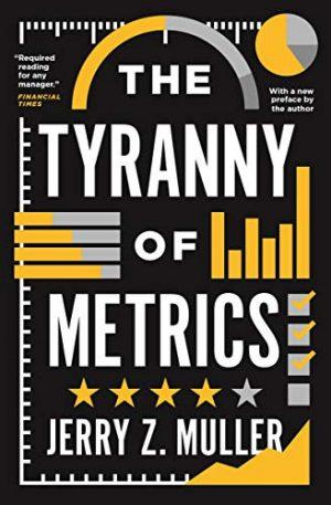 TheTyrannyOfMetrics
