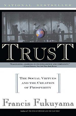 Trust-HumanNatureAndTheReconstitutionOfSocialOrder